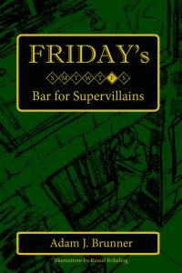 Friday's Bar for Supervillains